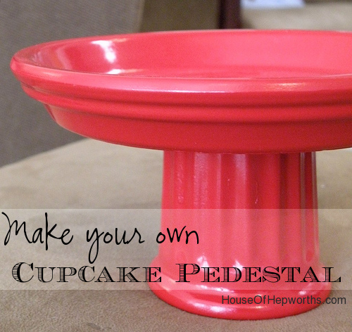 How to make your own cupcake pedestal using dollar store items. www.houseofhepworths.com
