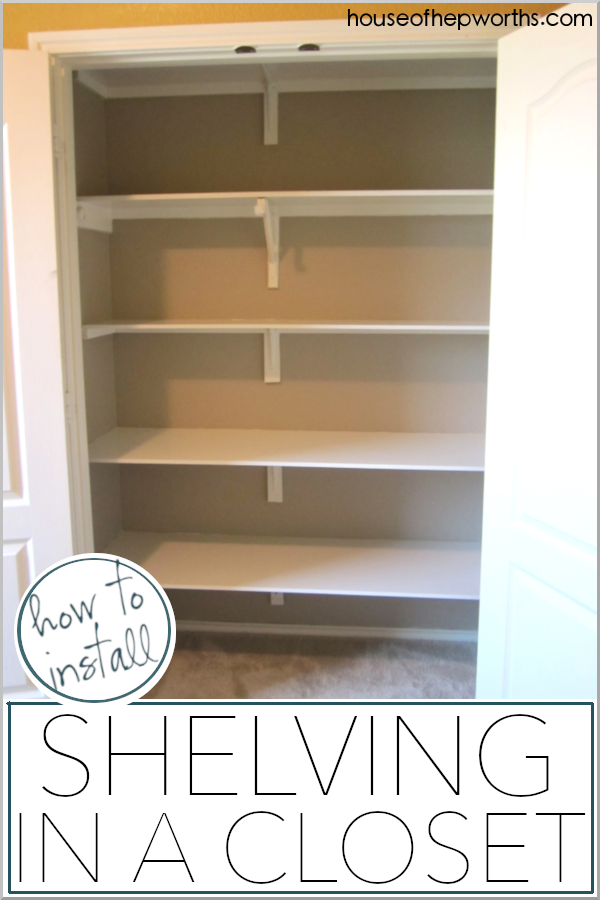 How To Install Shelves In A Closet. A Full Tutorial At Www.houseofhepworths.