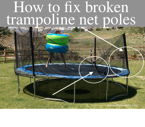 How to fix broken trampoline net poles