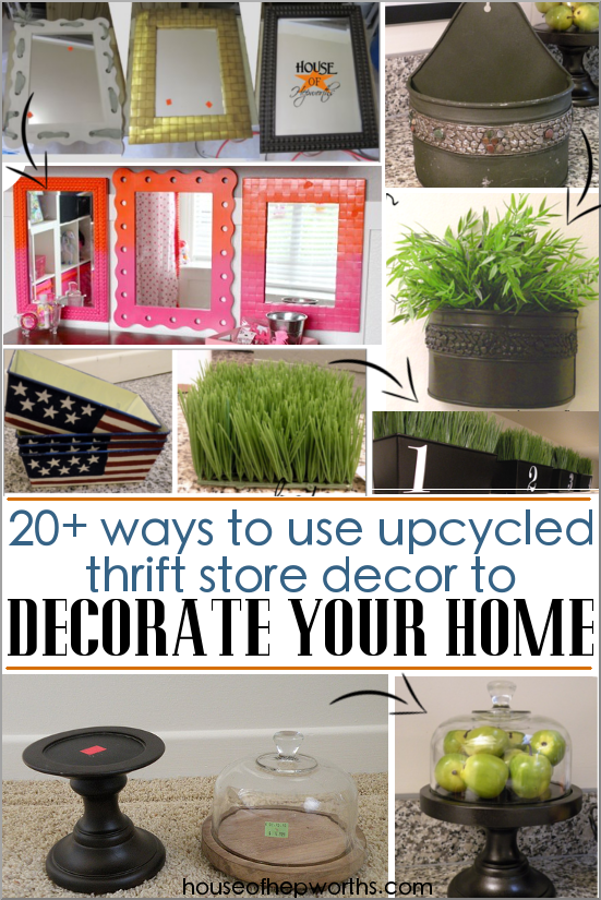 20+ ways to upcycle thrift store decor to decorate your home. Tons of great ideas for decor makeovers. www.houseofhepworths.com